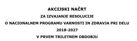 Akcijski načrt za izvajanje resolucije o nacionalnem programu varnosti in zdravja pri delu 2018-2027 v prvem triletnem obdobju (2018-2021)
