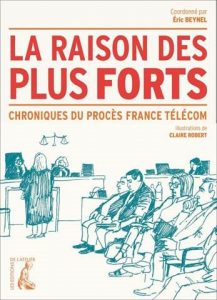 Naslovnica knjige, izdane leta 2020 »Pravica močnejšega, kronika procesa proti France Télécomu«, avtorja E. Beynela